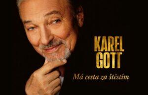 Karel Gott má cesta za štěstím